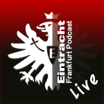 Eintracht Podcast Live