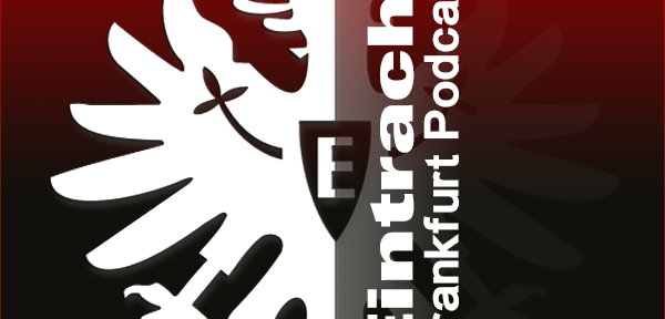 Eintracht Podcast #188 - DFB-Pokal ist absoluter Kokolores