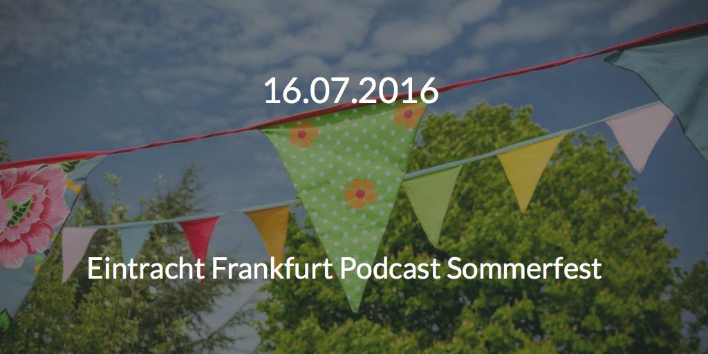 Eintracht Podcast Sommerfest