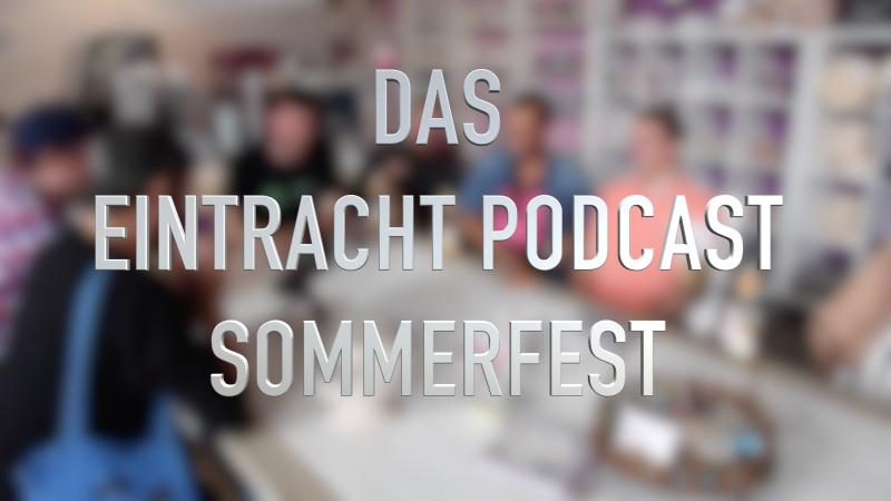 Das Eintracht Podcast Sommerfest
