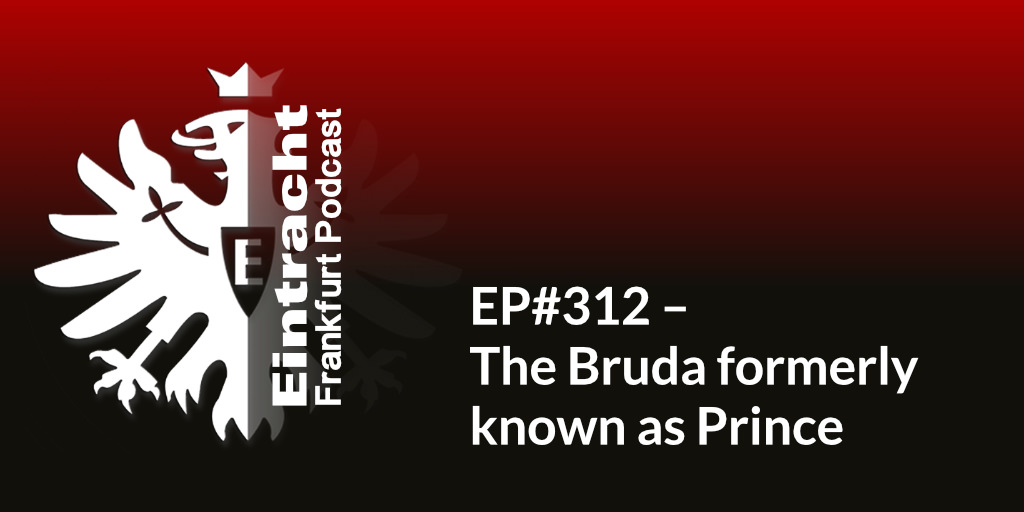 EP#312 – The Bruda formerly known as Prince
