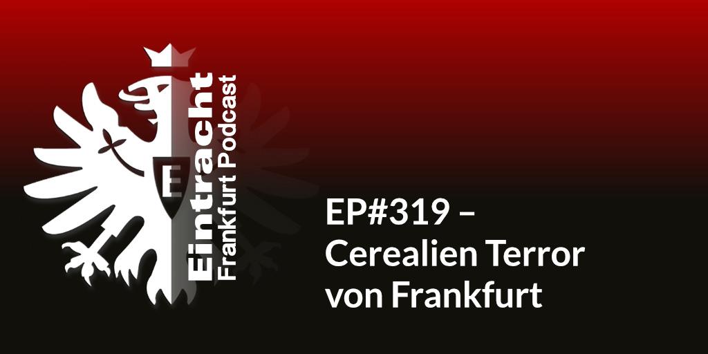 EP#319 – Cerealien Terror von Frankfurt