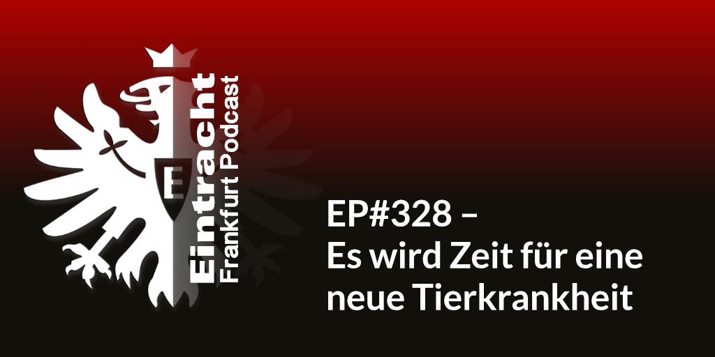 EP#328 – Es wird Zeit für eine neue Tierkrankheit