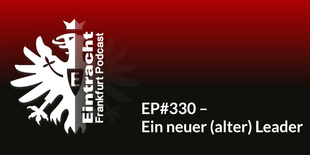 EP#330 – Ein neuer (alter) Leader