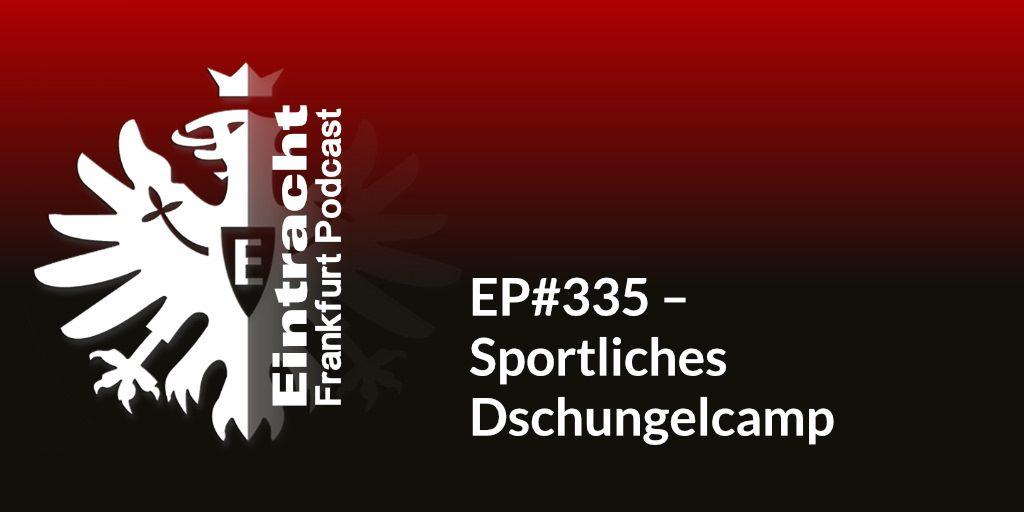 EP#335 – Sportliches Dschungelcamp