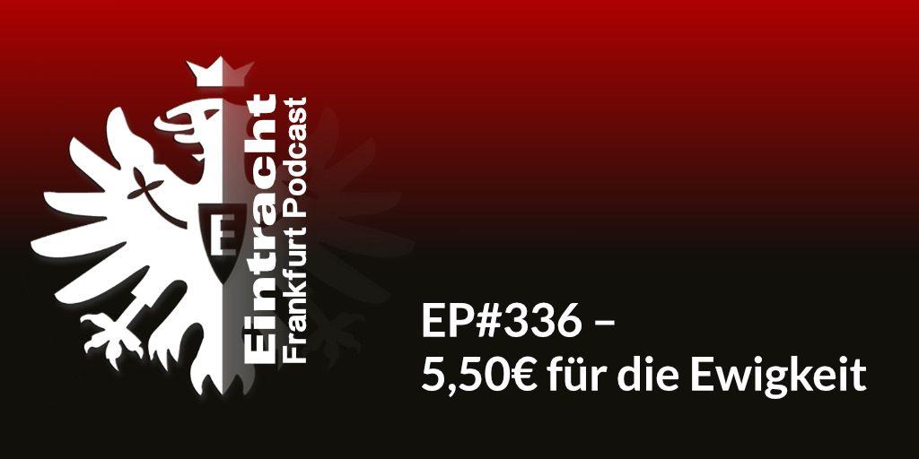EP#336 – 5,50€ für die Ewigkeit