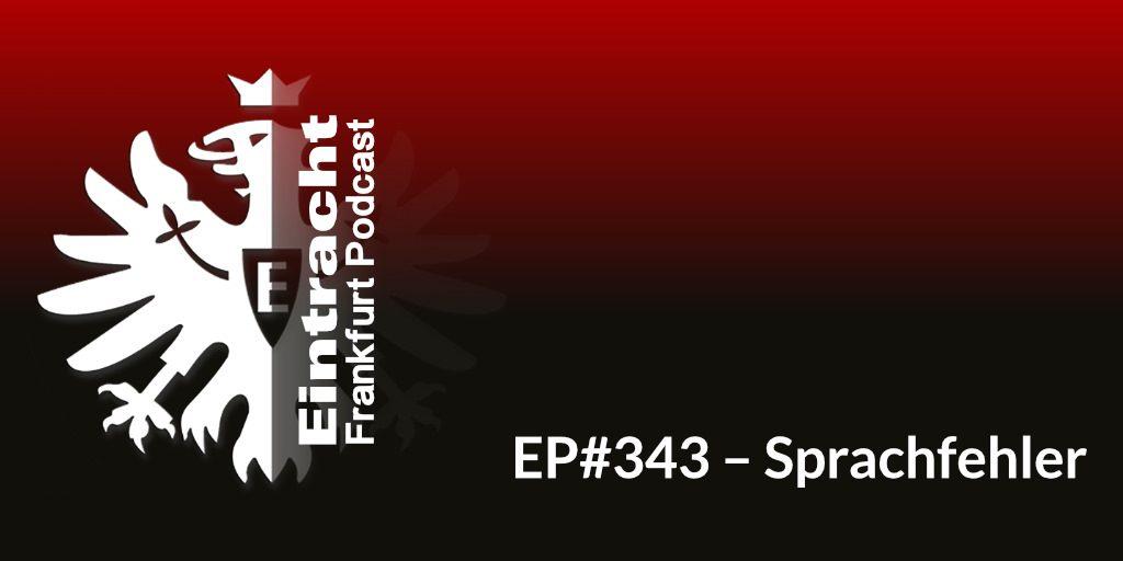 EP#343 – Sprachfehler