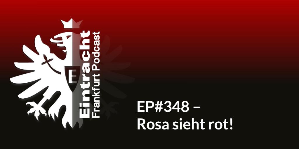 EP#348 – Rosa sieht rot!