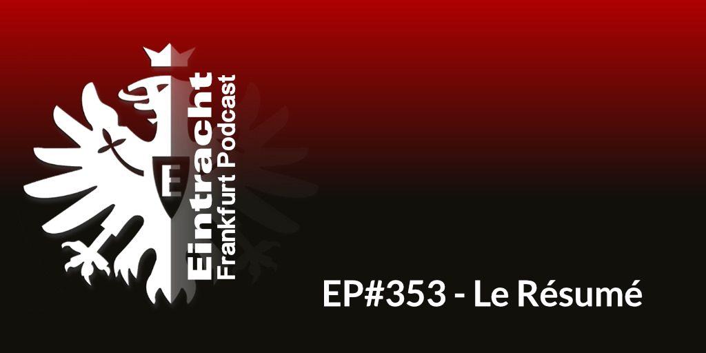 EP#353 - Le Résumé