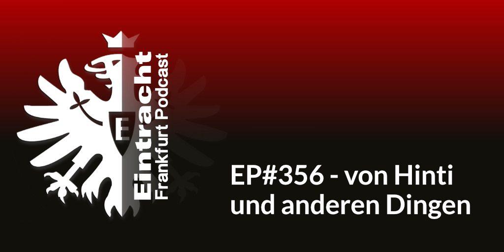 EP#356 - von Hinti und anderen Dingen
