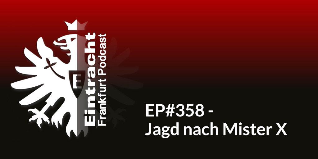EP#358 - Jagd nach Mister X
