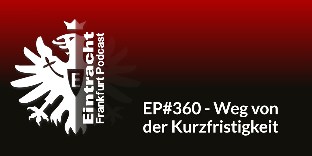 EP#360 - Weg von der Kurzfristigkeit