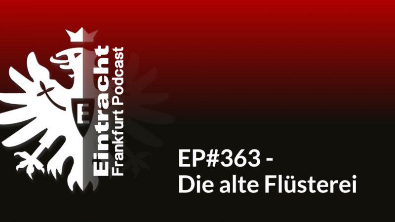 EP#363 - Die alte Flüsterei