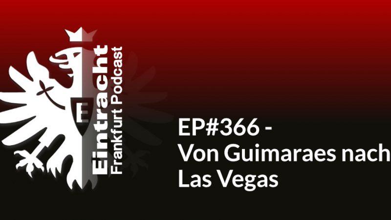 EP#366 - Von Guimaraes nach Las Vegas