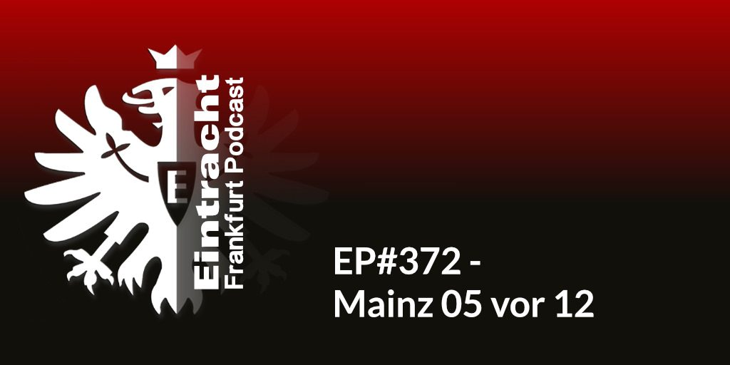 EP#372 - Mainz 05 vor 12