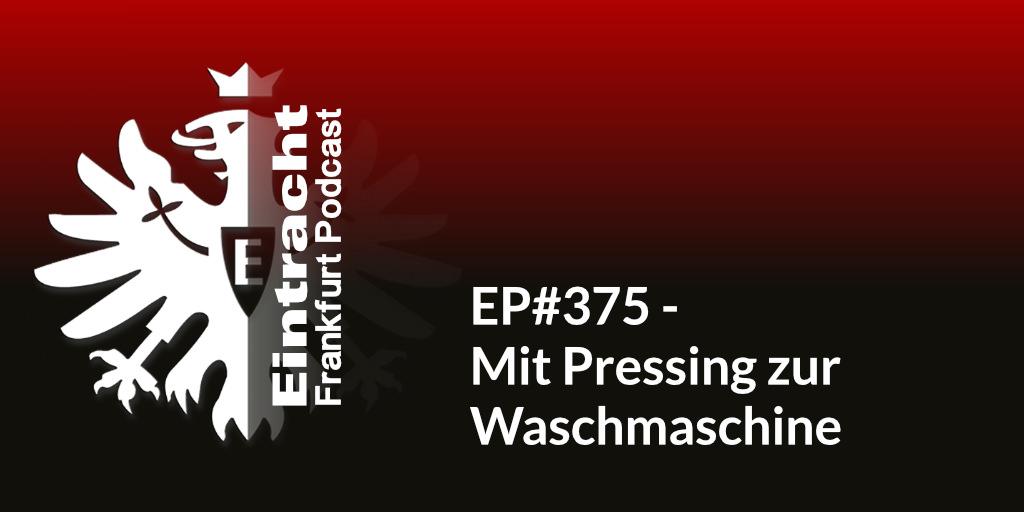 EP#375 - Mit Pressing zur Waschmaschine