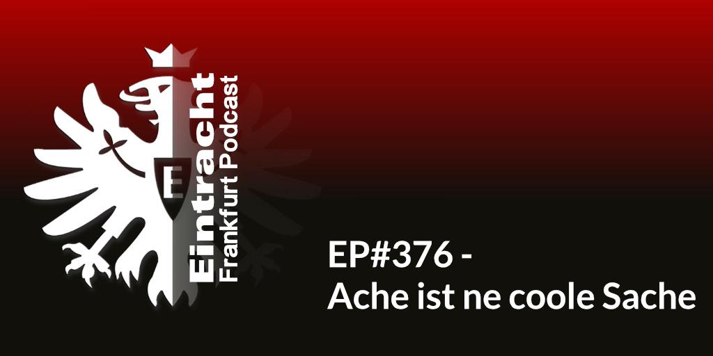 EP#376 - Ache ist ne coole Sache