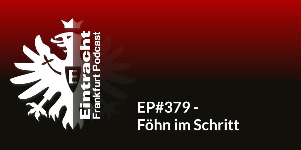 EP#379 - Föhn im Schritt