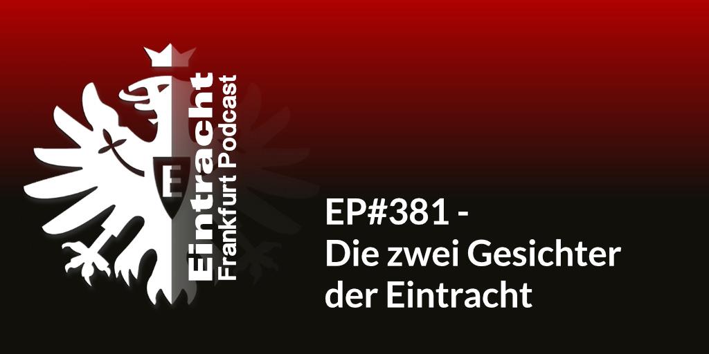 EP#381 - Die zwei Gesichter der Eintracht