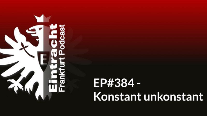 EP#384 - Konstant unkonstant