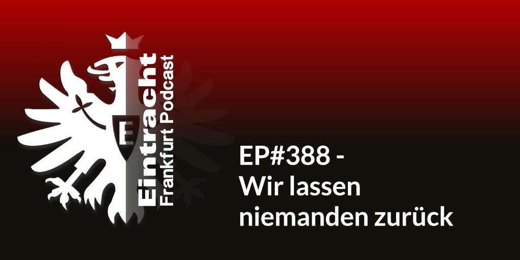 EP#388 - Wir lassen niemanden zurück