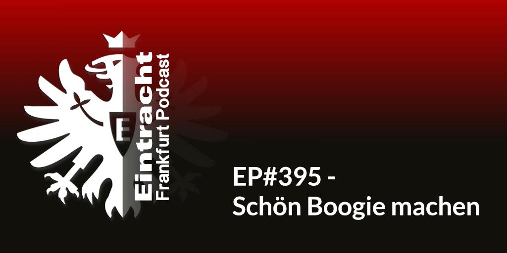 EP#395 - Schön Boogie machen