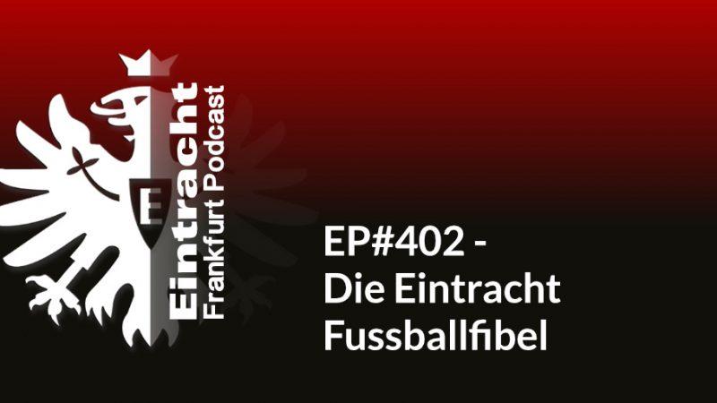 EP#402 - Die Eintracht Fussballfibel
