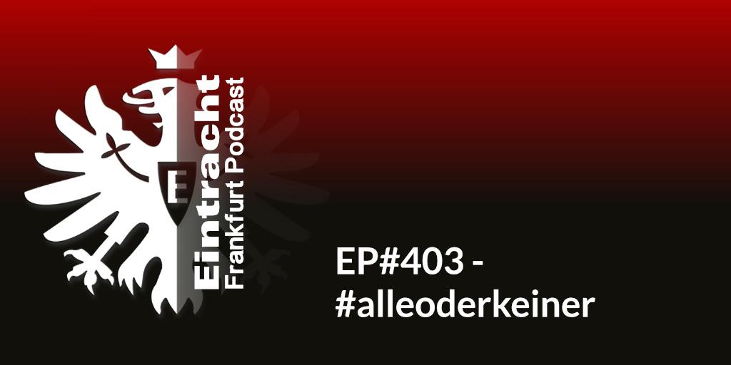 EP#403 - #alleoderkeiner
