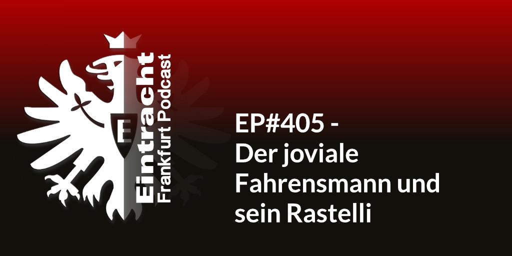 EP#405 - Der joviale Fahrensmann und sein Rastelli