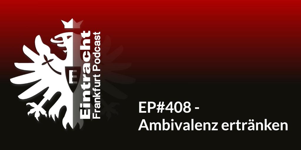 EP#408 - Ambivalenz ertränken