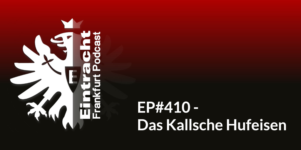 EP#410 - Das Kallsche Hufeisen