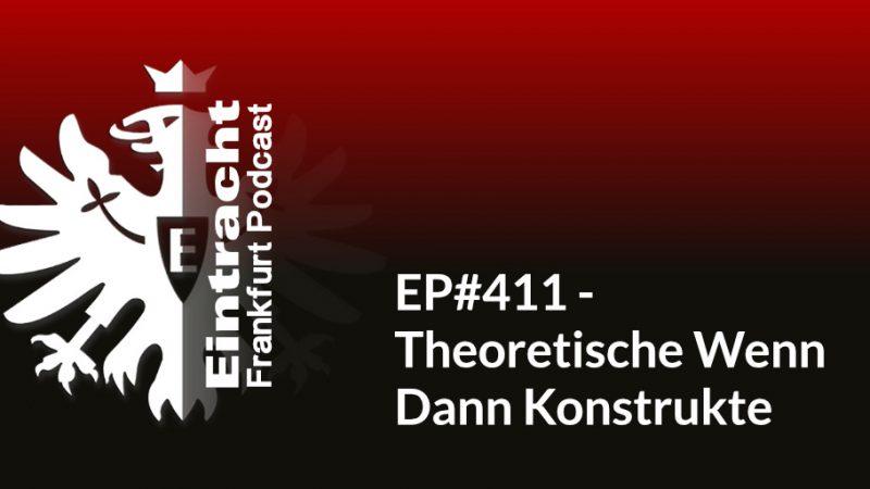 EP#411 - Theoretische Wenn Dann Konstrukte