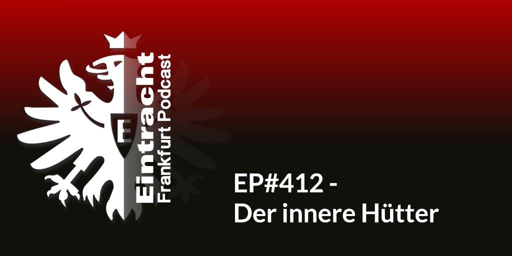 EP#412 - Der innere Hütter