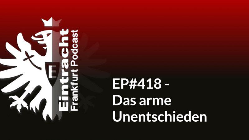 EP#418 - Das arme Unentschieden
