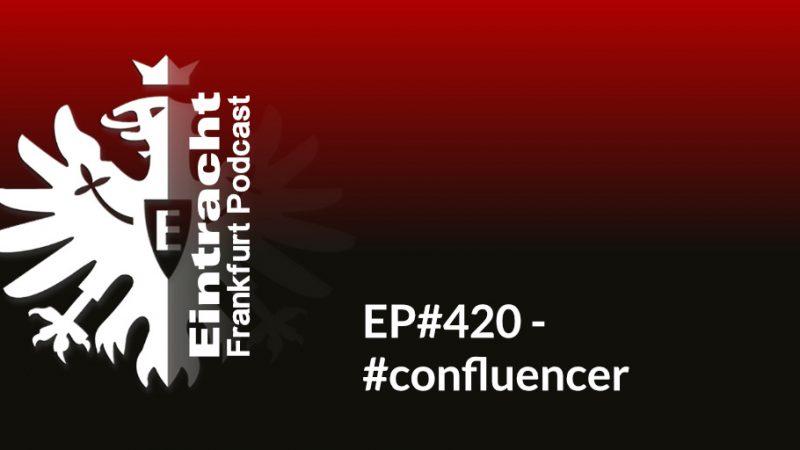 EP#420 - #confluencer