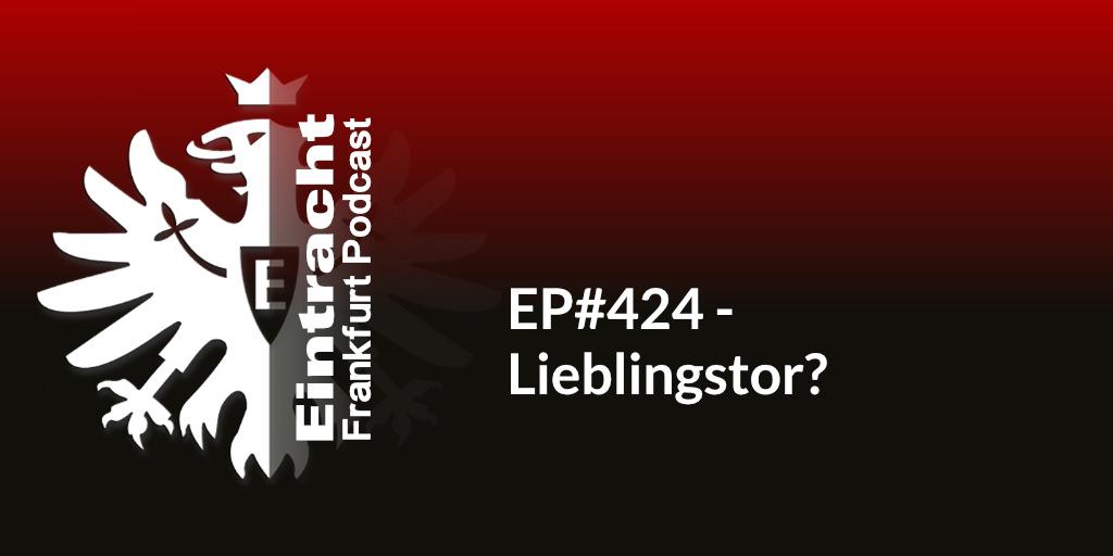 EP#424 - Lieblingstor?