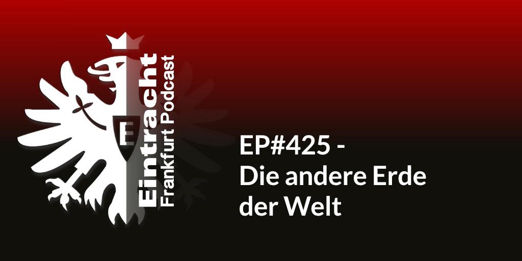 EP#425 - Die andere Erde der Welt