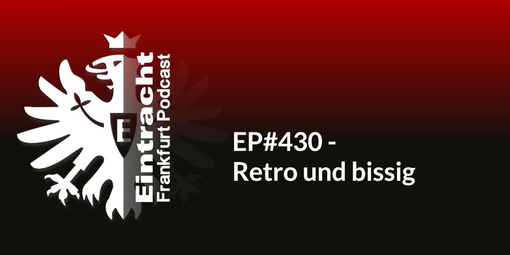 EP#430 - Retro und bissig