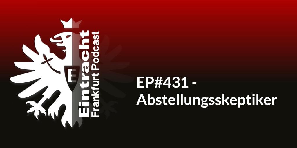 EP#431 - Abstellungsskeptiker