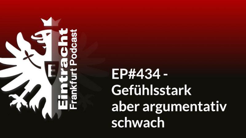 EP#434 - Gefühlsstark aber argumentativ schwach