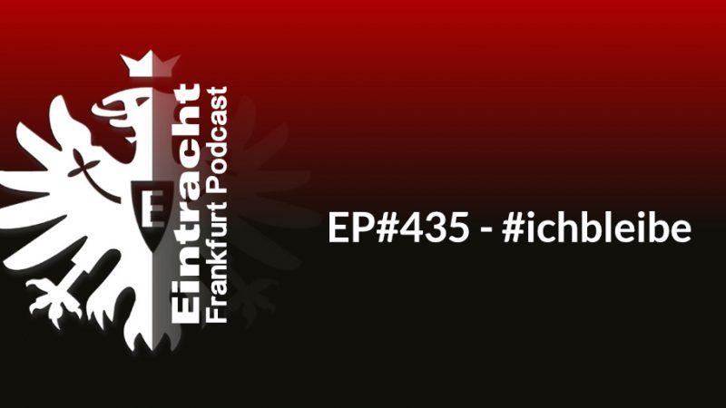 EP#435 - #ichbleibe