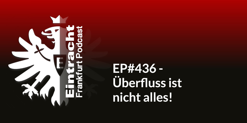 EP#436 - Überfluss ist nicht alles!