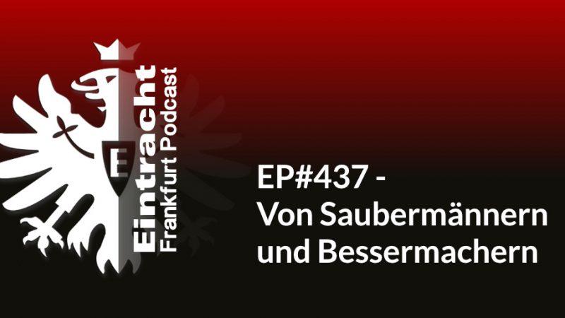 EP#437 - Von Saubermännern und Bessermachern