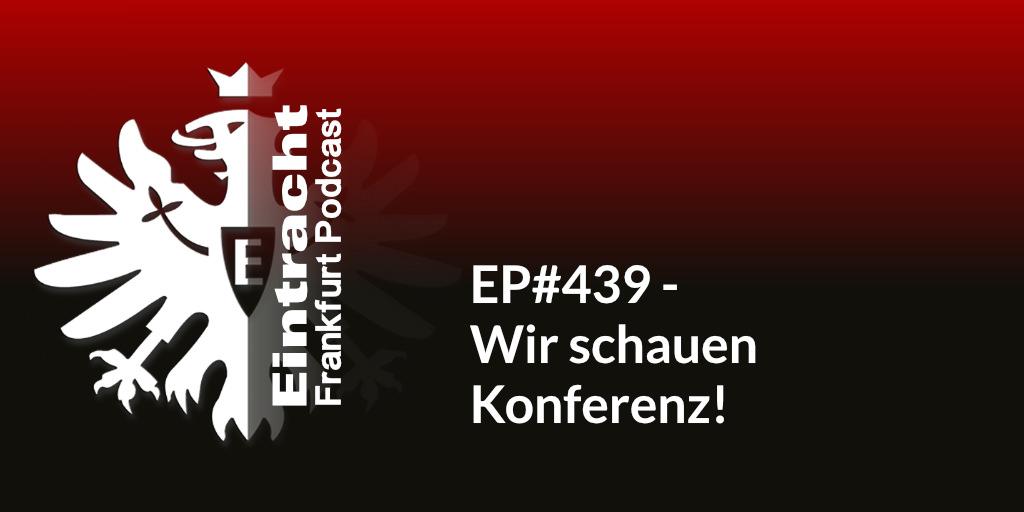EP#439 - Wir schauen Konferenz!