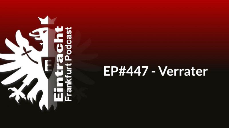 EP#447 - Verrater