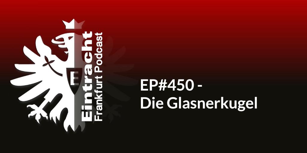 EP#450 - Die Glasnerkugel